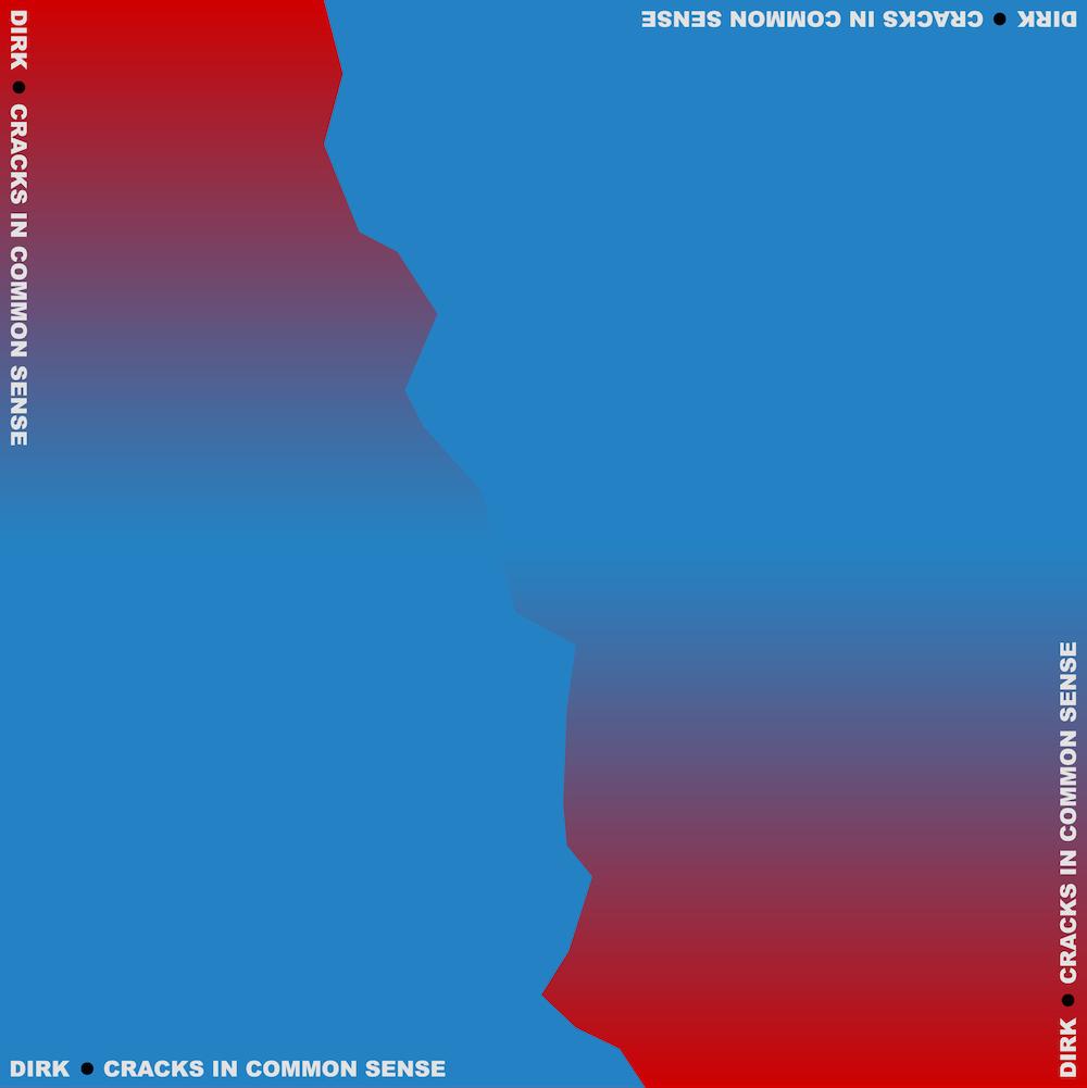 DIRK. – Cracks in Common Sense (★★★★½): Gepeperde voltreffer