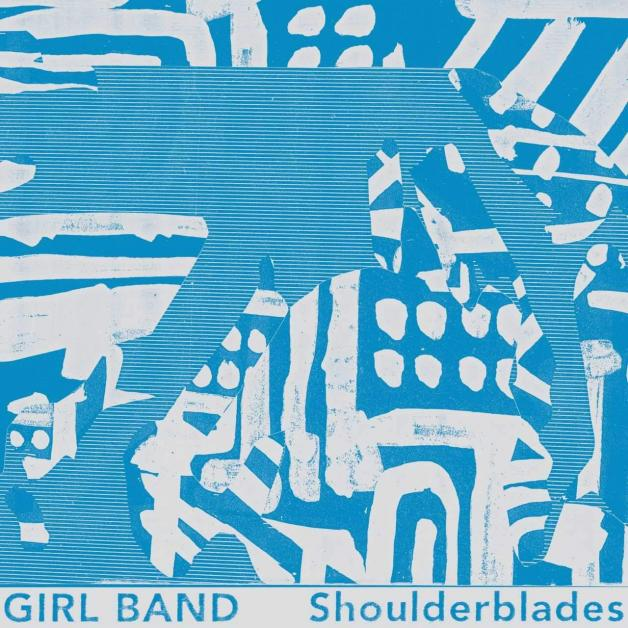"Nieuwe single Girl Band – ""Shoulderblades"""