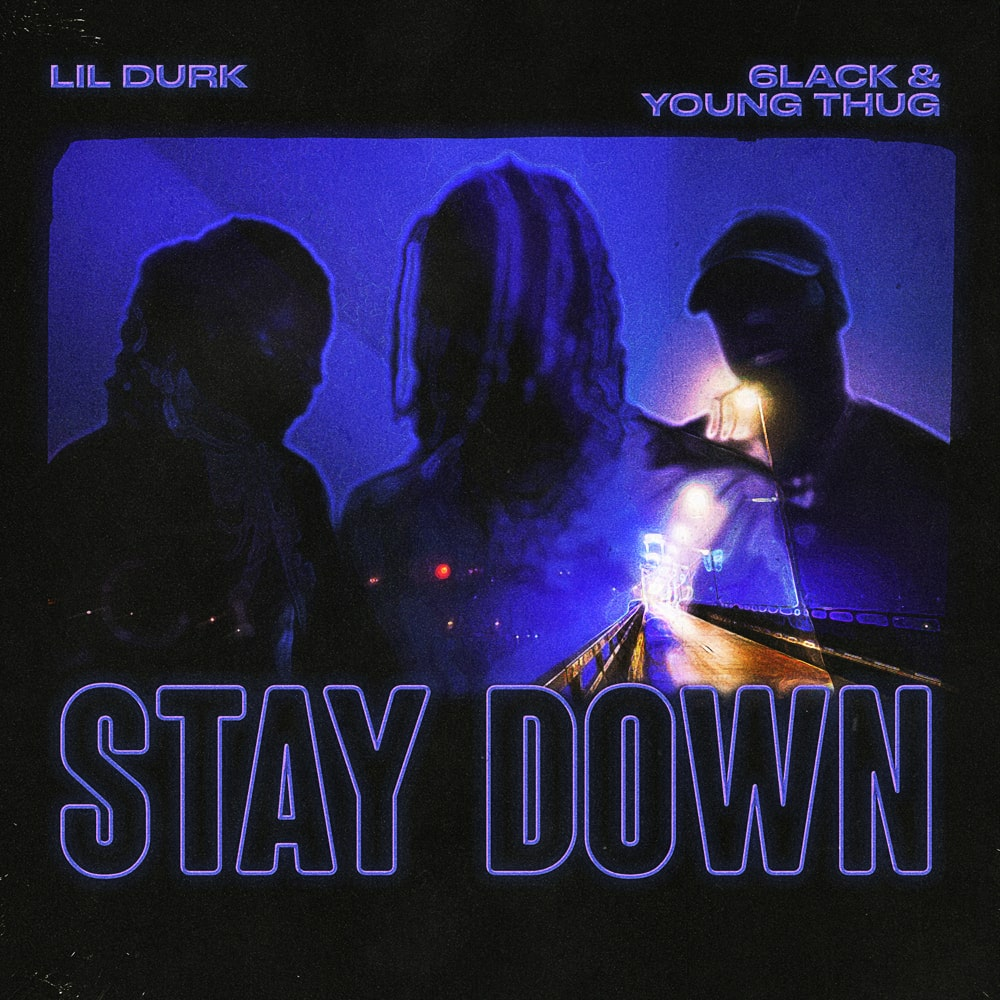 """Nieuwe single Lil Durk – """"Stay Down"""" (feat. 6LACK & Young Thug)"""