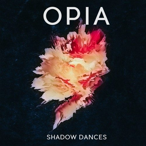 "Nieuwe single Opia – ""Shadow Dances"""
