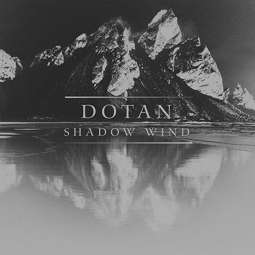 "Nieuwe single Dotan – ""Shadow Wind"""