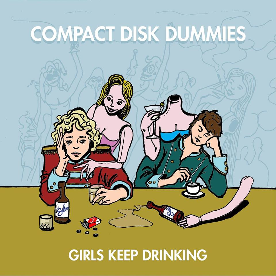 "Nieuwe single Compact Disk Dummies – ""Girls Keep Drinking"""