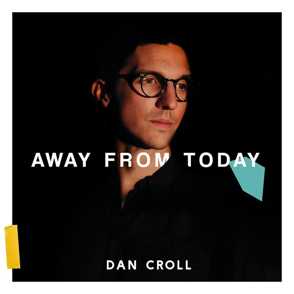 "Nieuwe single Dan Croll – ""Away From Today"""