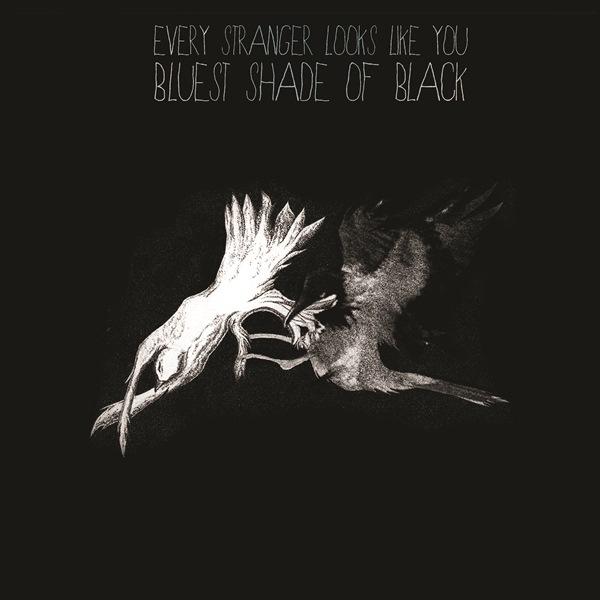 Debuutalbum Every Stranger Looks Like You – Bluest Shade of Black: Sonische kopstoot van Formaat (★ ★ ★½)