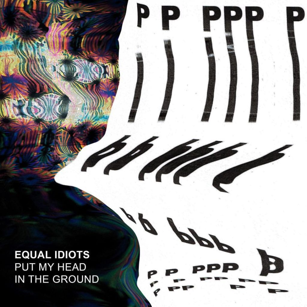 "Nieuwe single Equal Idiots – ""Put My Head In The Ground'"