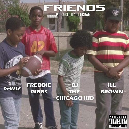"Nieuwe single iLL Brown – ""Friends"" (ft. Freddie Gibbs, BJ The Chicago Kid & G-Wiz)"