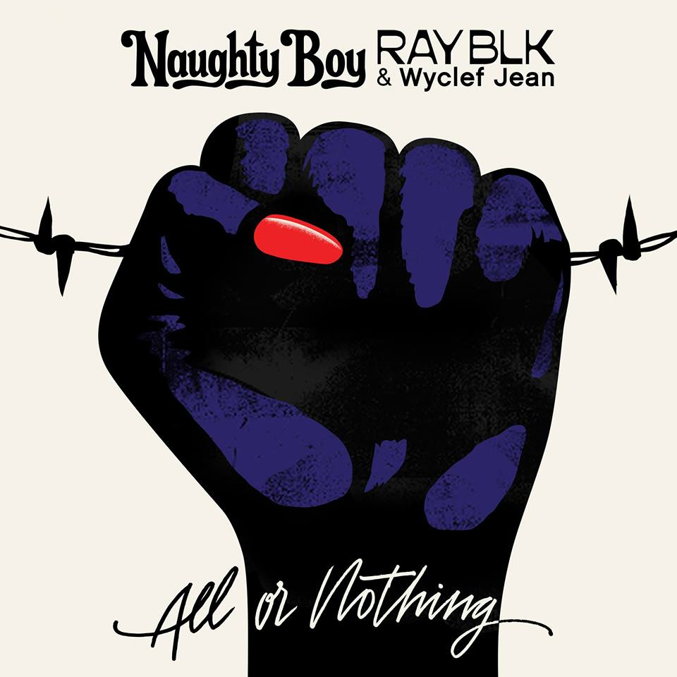 """Nieuwe single Naughty Boy feat. Ray BLK & Wyclef Jean – """"All Or Nothing"""""""