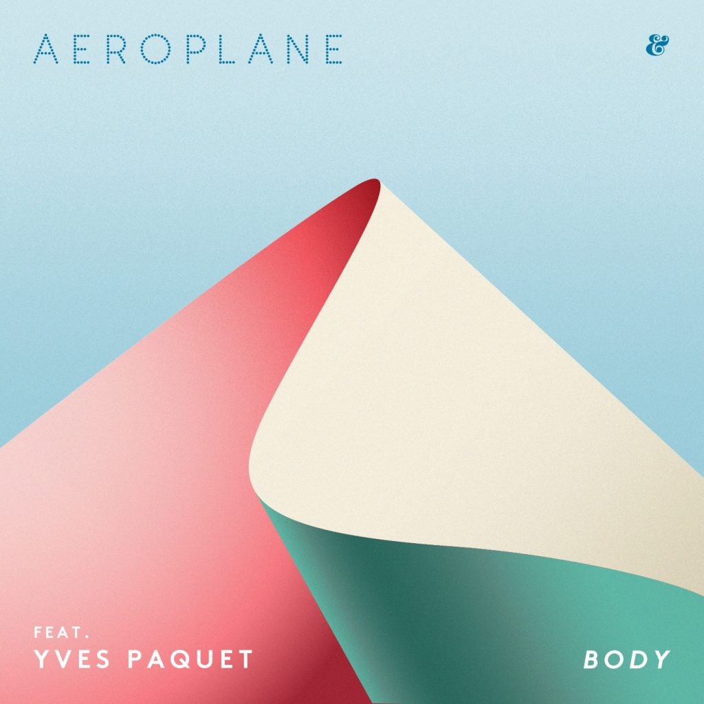 "Nieuwe single Aeroplane (ft. Yves Paquet) – ""Body"""
