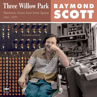 Raymond Scott – Three Willow Park (★★★½): Elementaire bliepjes