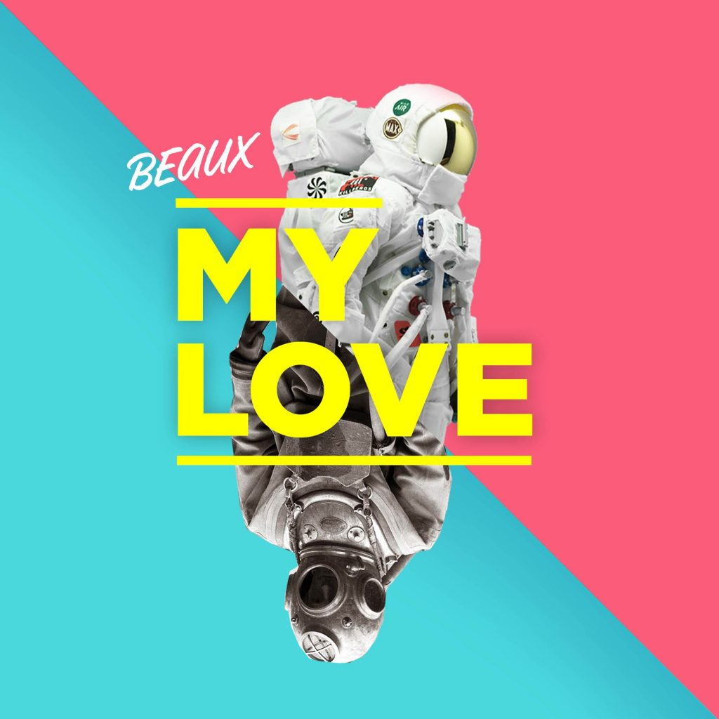 "Nieuwe single BEAUX – ""My Love"""