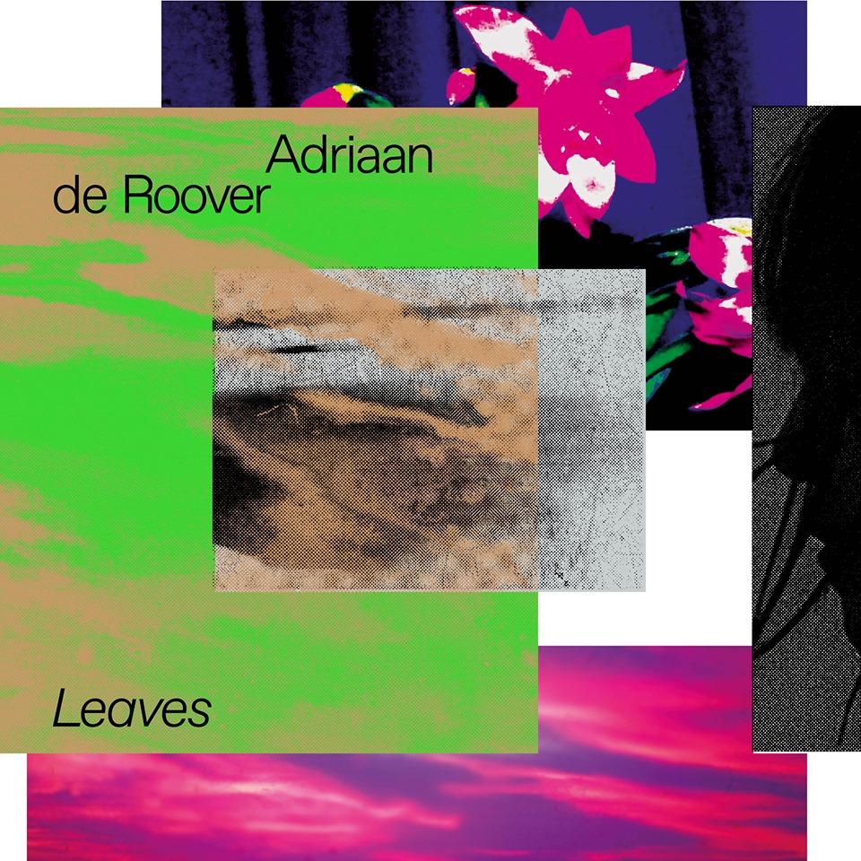 Adriaan de Roover – Leaves (★★★★½): Ronddartelen in een overwelmende trip