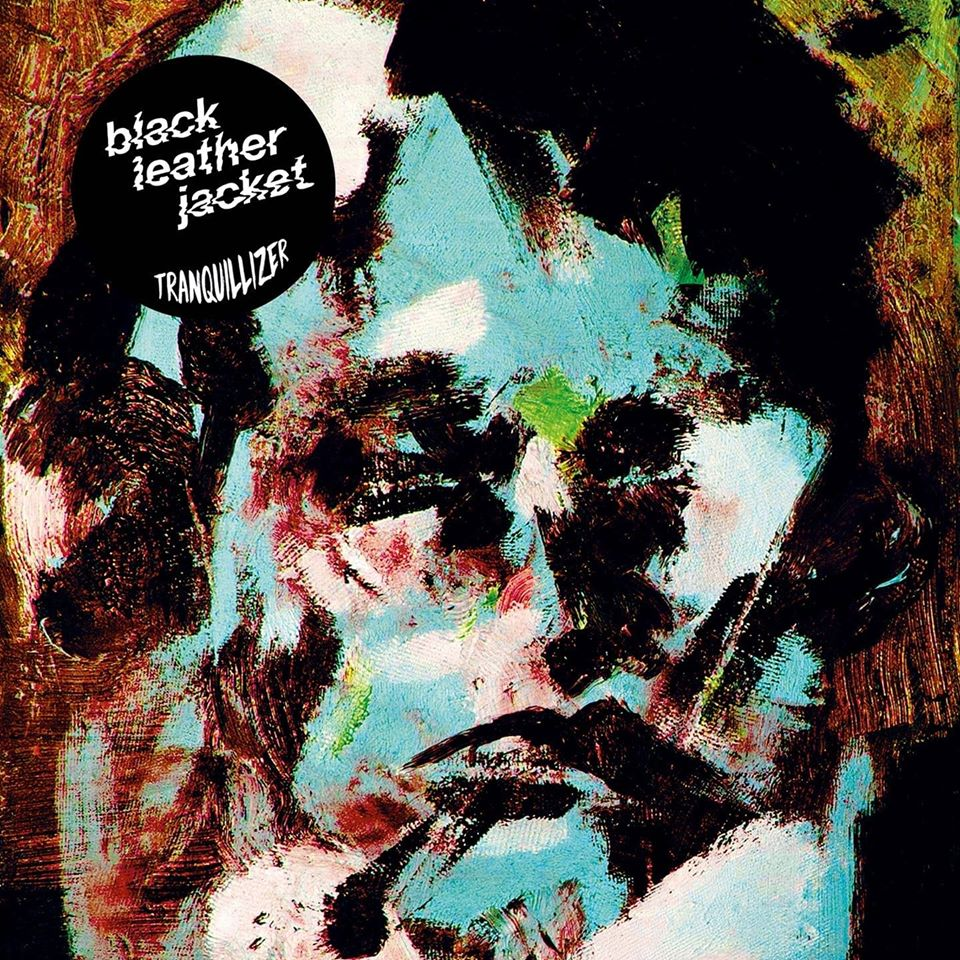 Black Leather Jacket – Tranquillizer (★★★½): Woelige garagerock