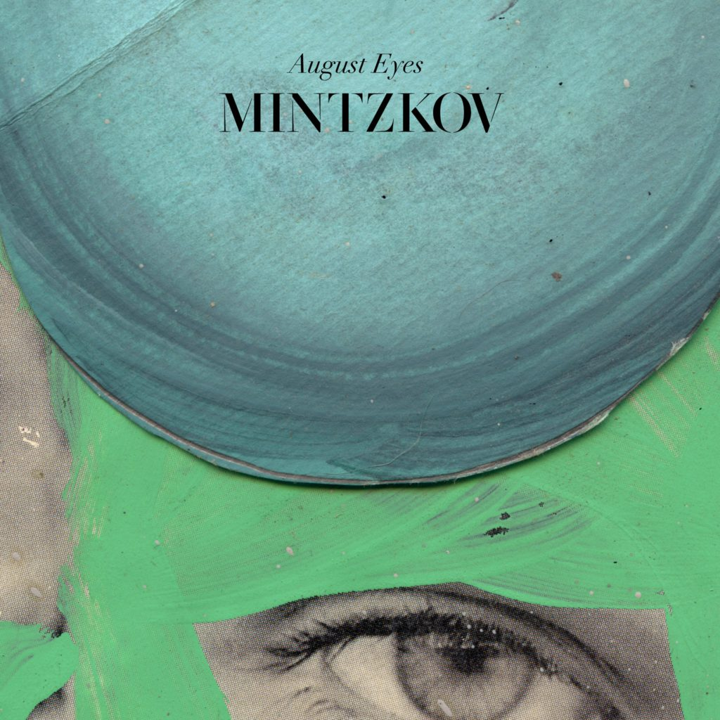 "Nieuwe single Mintzkov – ""August Eyes"""