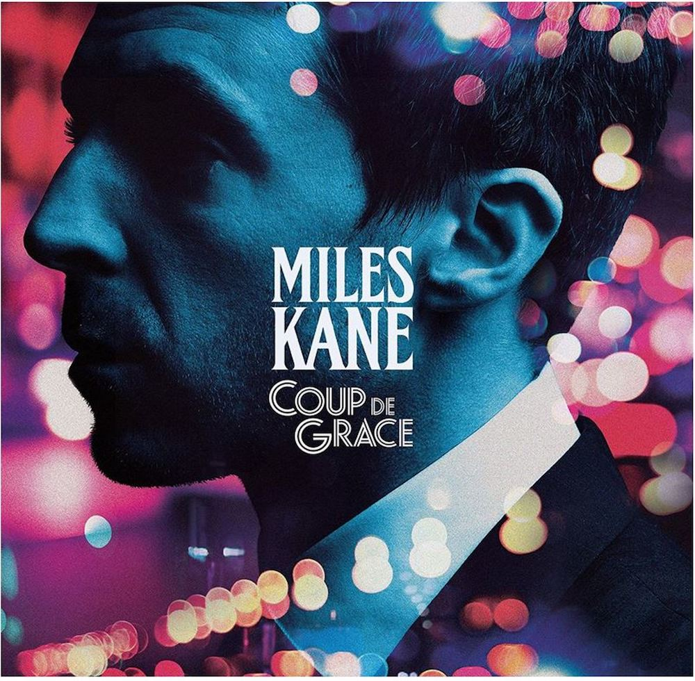 Miles Kane – Coup De Grace (★★★): Gewoonlijke onweerstaanbaarheid van de opperbrit!