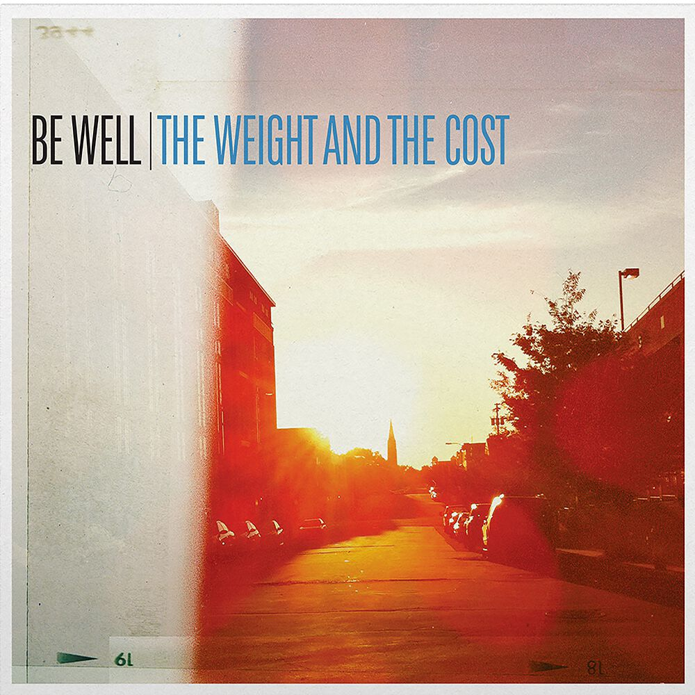 Be Well – The Weight and the Cost (★★★★): Radiovriendelijke mix van vlotte HC-punk
