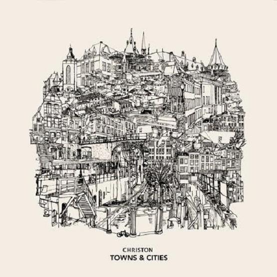 Christon – Towns & Cities (★★★★)- Liefde op het eerste gehoor