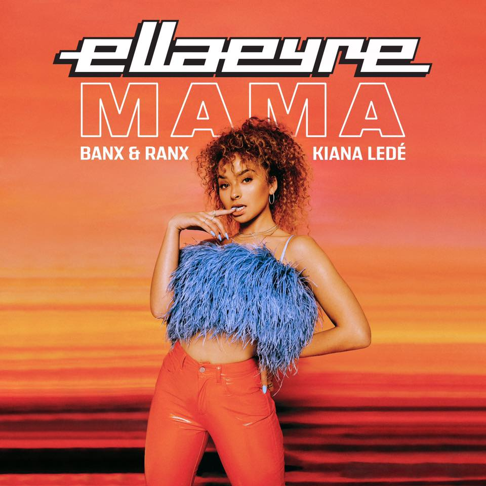 """Nieuwe single Ella Eyre – """"Mama (ft. Banx & Ranx en Kiana Ledé)"""""""