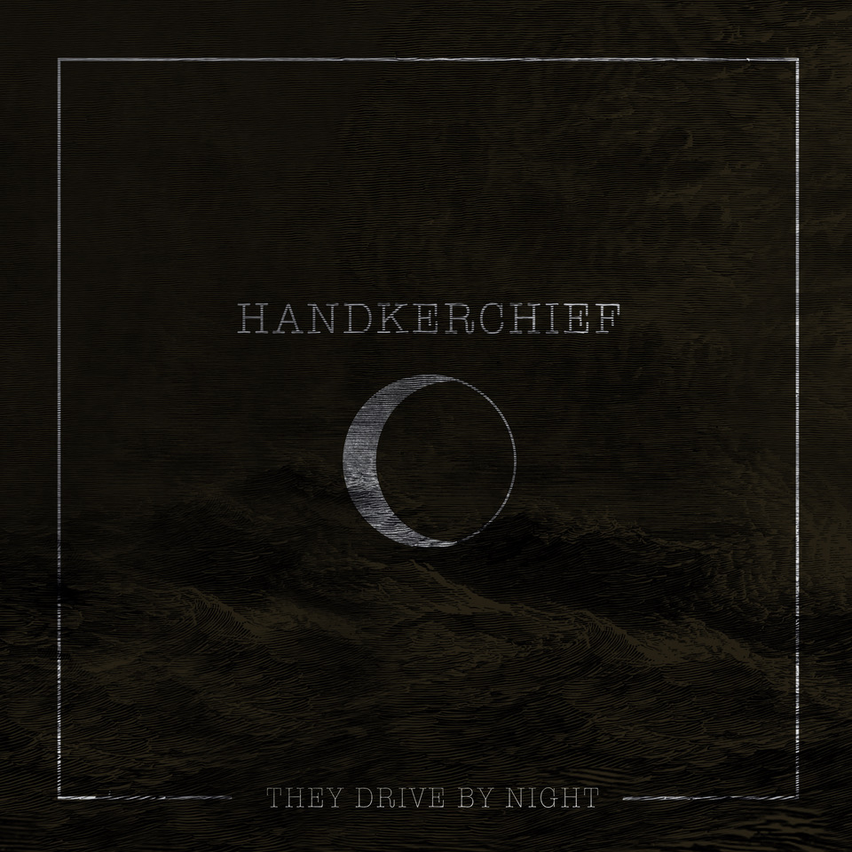 "Nieuwe single Handkerchief – ""They Drive by Night"""