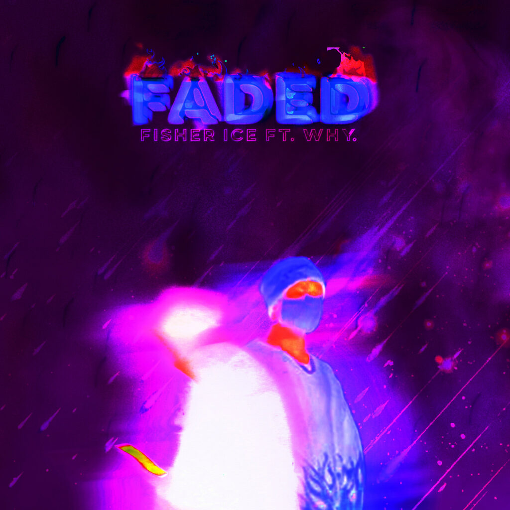 "Nieuwe single Fisher Ice feat. WHY – ""Faded"""