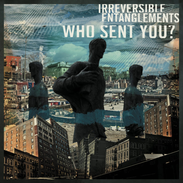 Irreversible Entanglements – Who Sent You? (★★★★): Een plaat als een vuist