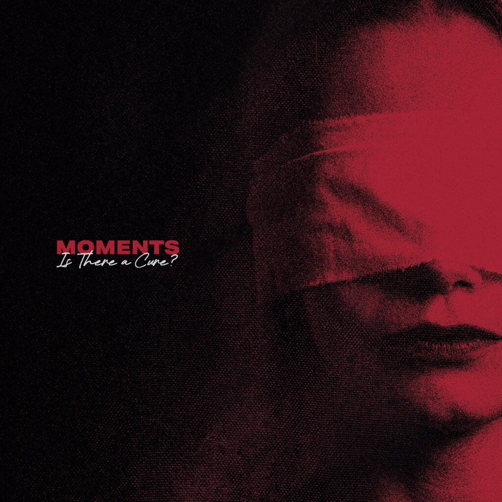 Moments – Is There a Cure? (★★★½): Het medicijn is gevonden: schreeuwen en moshen