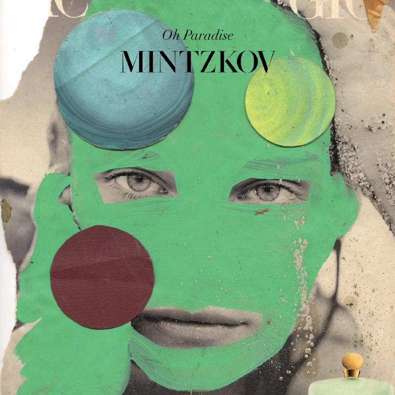 Mintzkov – Oh Paradise (★★½): Een plaat in tweestrijd