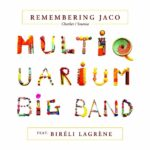Multiquarium Big Band feat. Biréli Lagrène – Remembering Jaco (★★★): Pastorius revisited