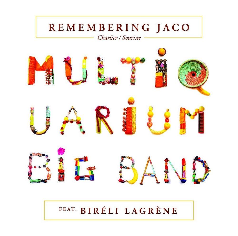 Multiquarium Big Band feat. Biréli Lagrène – Remembering Jaco (★★★): Pastorius revisited