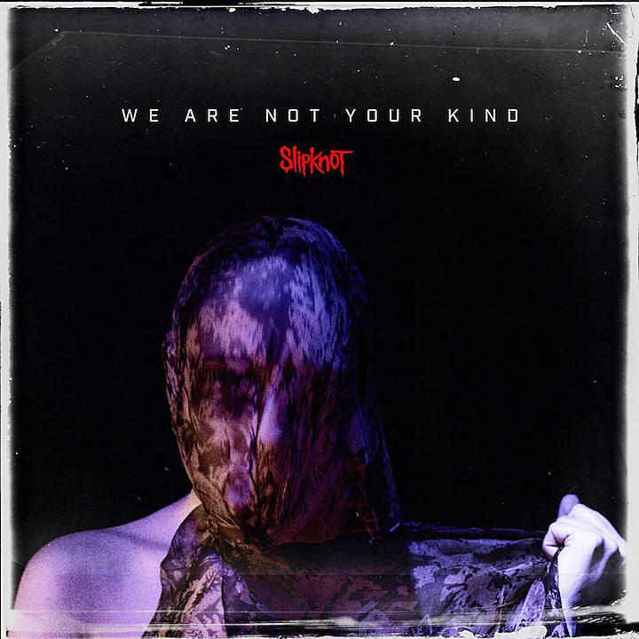 Slipknot – We Are Not Your Kind (★★★★★): Vol 6. The Complete Experience