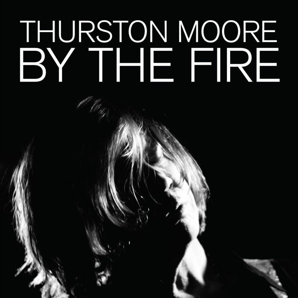 Thurston Moore – BY THE FIRE (★★★★): Een psychedelische trip, voor echt deze keer