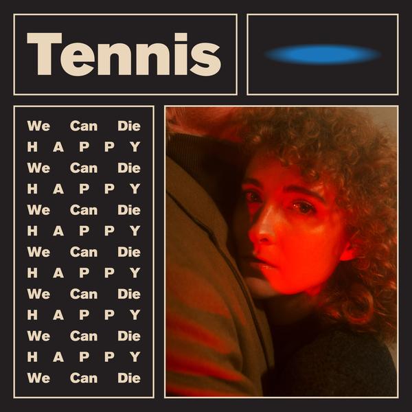 Tennis – We Can Die Happy (★★★½): Op de grens van het onbekende