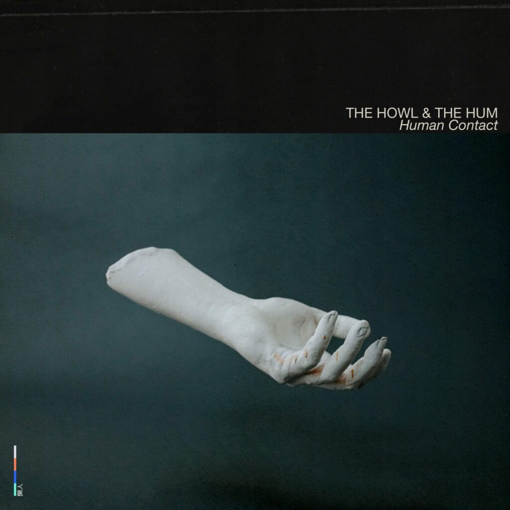 The Howl & The Hum – Human Contact (★★½): Een langverwacht, maar te vroeg debuut