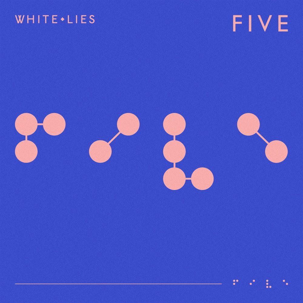 White Lies – FIVE (★★★★): Opgestaan uit de dood