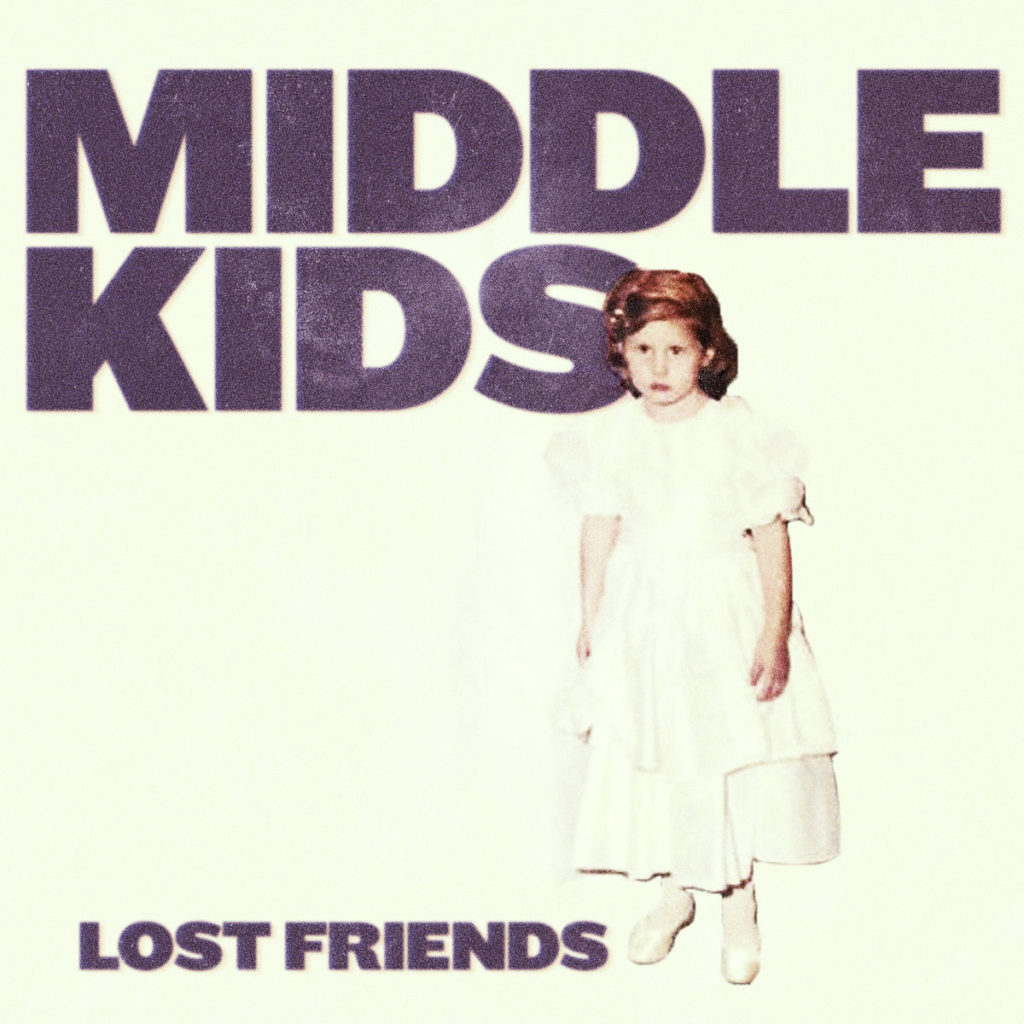 Middle Kids – Lost Friends (★★★★): Melancholische nostalgie