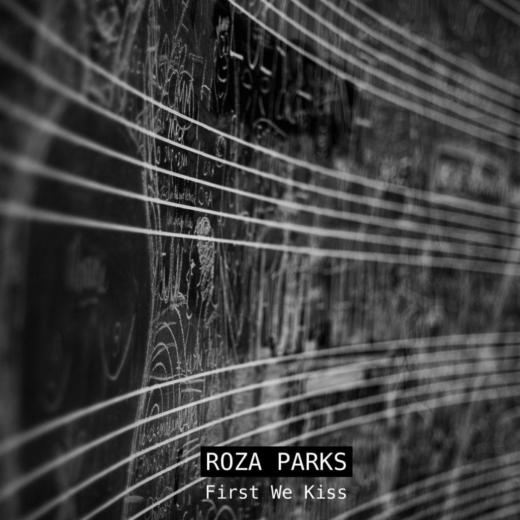 """Nieuwe single Roza Parks – """"First we Kiss"""""""