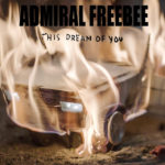 "Nieuwe single Admiral Freebee - ""This Dream of You"""