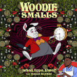 "Nieuwe single Woodie Smalls & Isaiah Rashad - ""What Typa Time"""