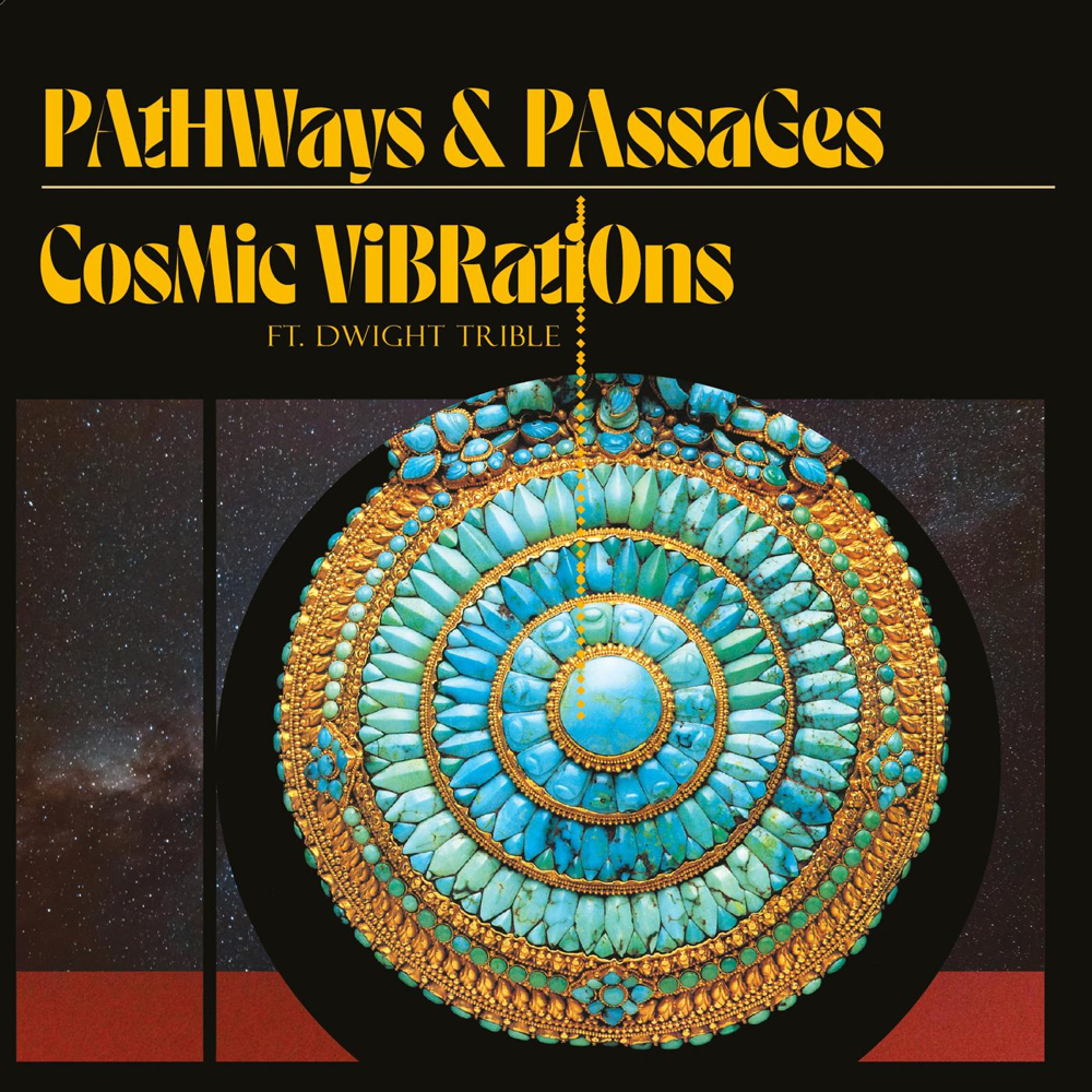 Cosmic Vibrations (feat. Dwight Trible) – Pathways & Passages (★★★★): Spirituele verlichting in donkere tijden