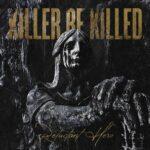 Killer Be Killed - Reluctant Hero (★★★★): Sterspelers die de sterren van de hemel spelen