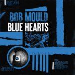 Bob Mould - Blue Hearts (★★★★): Als een dure wijn: hoe ouder, hoe beter