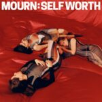 Mourn - Self Worth (★★★½): Kwetsbaar, maar met serieus wat stekels aan