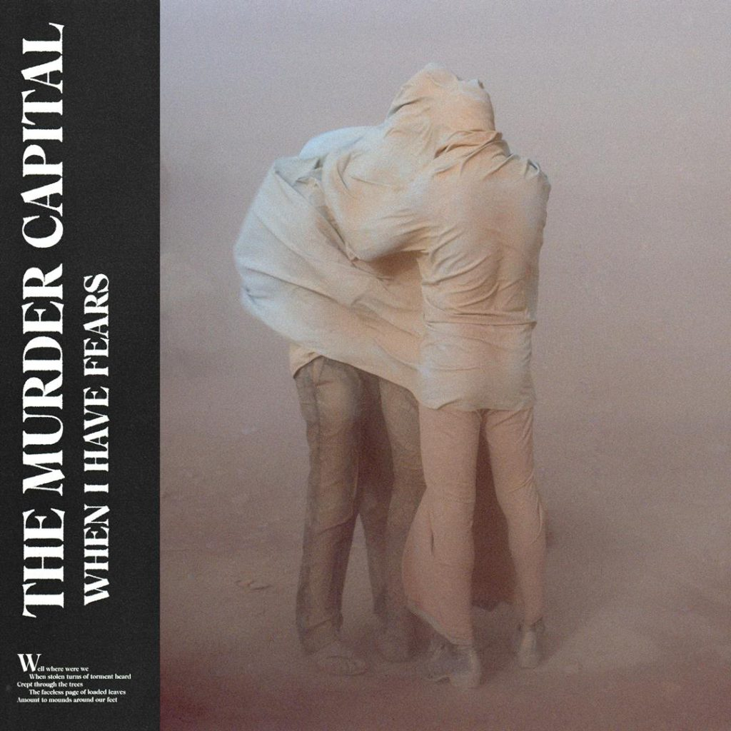 The Murder Capital – When I Have Fears (★★★★): Mysterieus onweer van ongebreidelde klasse