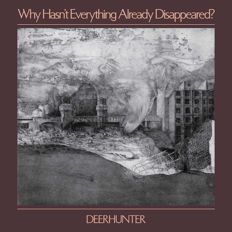 Deerhunter – Why Hasn't Everything Already Disappeared? (★★★½): Een sepia postkaart van 2019