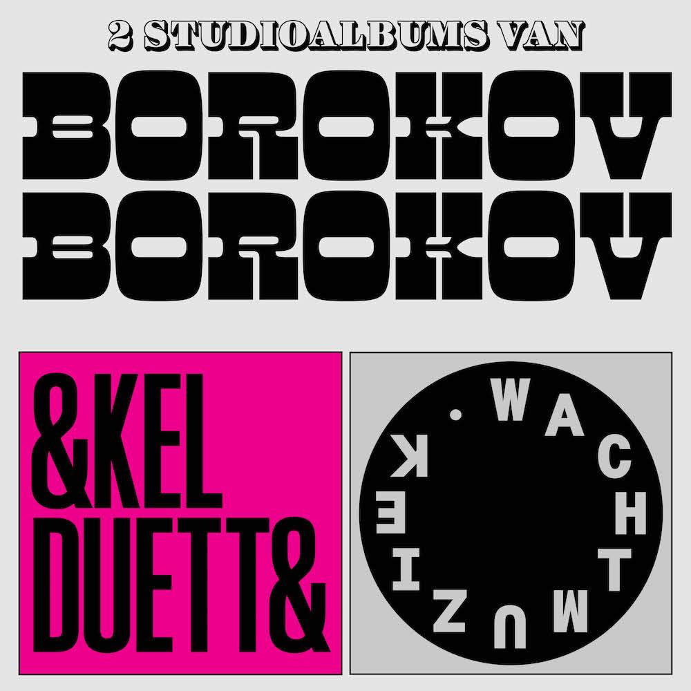 Borokov Borokov – Enkel Duetten (★★★★) + Wachtmuziek (★★★): Twee voor de prijs van één