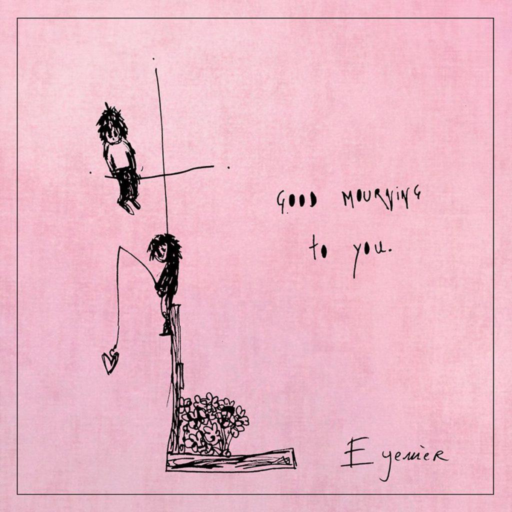 Eyemèr – Good Mourning To You (★★★½): Hol maar hoopvol