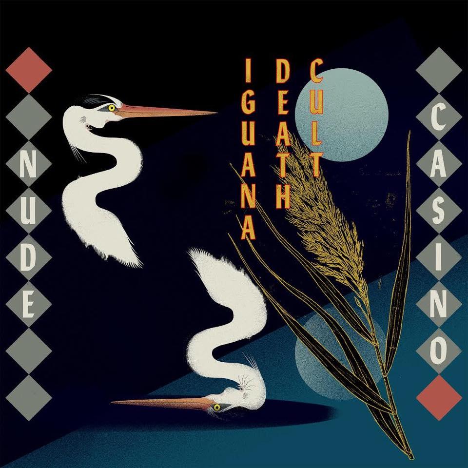 Iguana Death Cult – Nude Casino (★★★½) : Heerlijk onbeschaafd