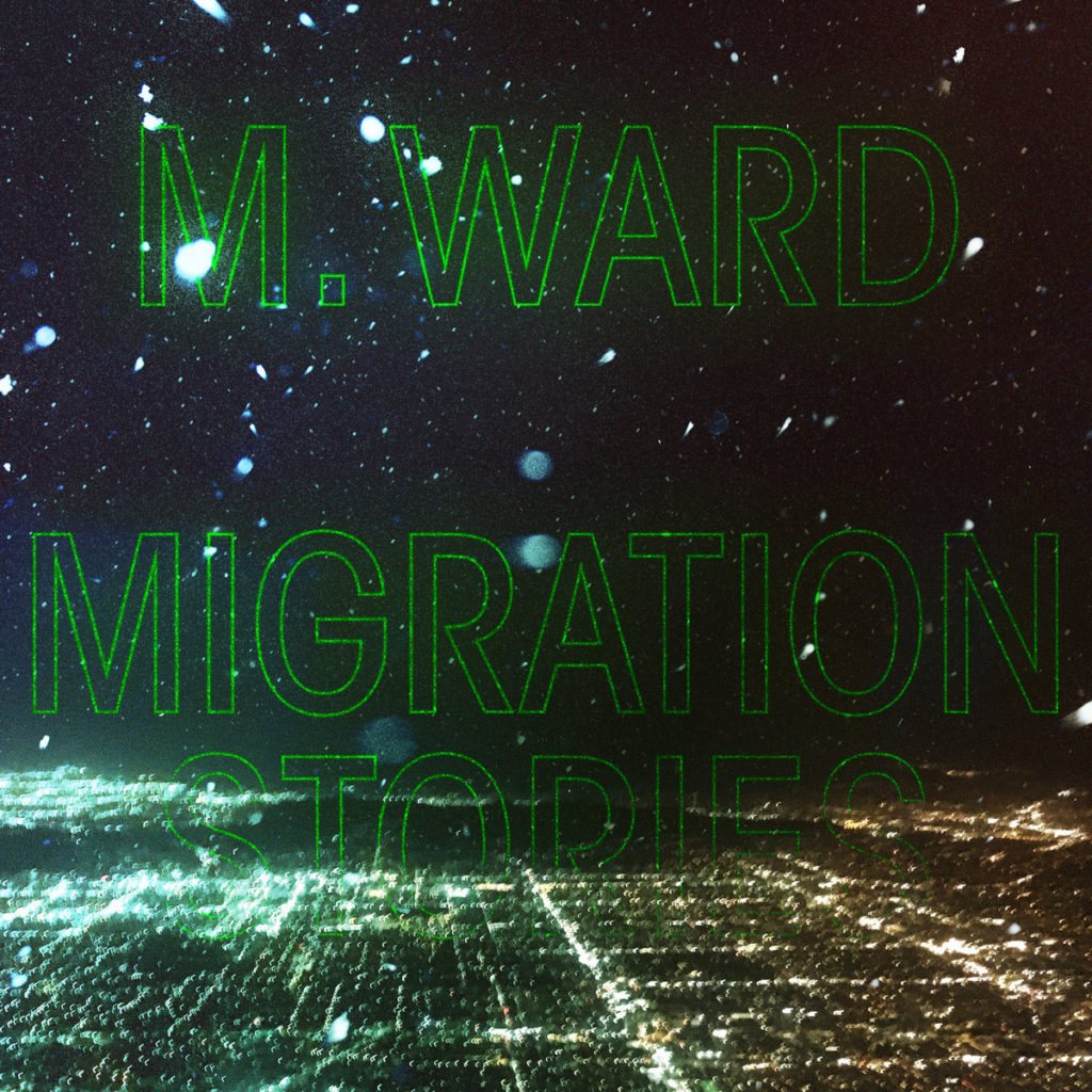 M. Ward – Migration Stories (★★★): Rootsy migratieballads