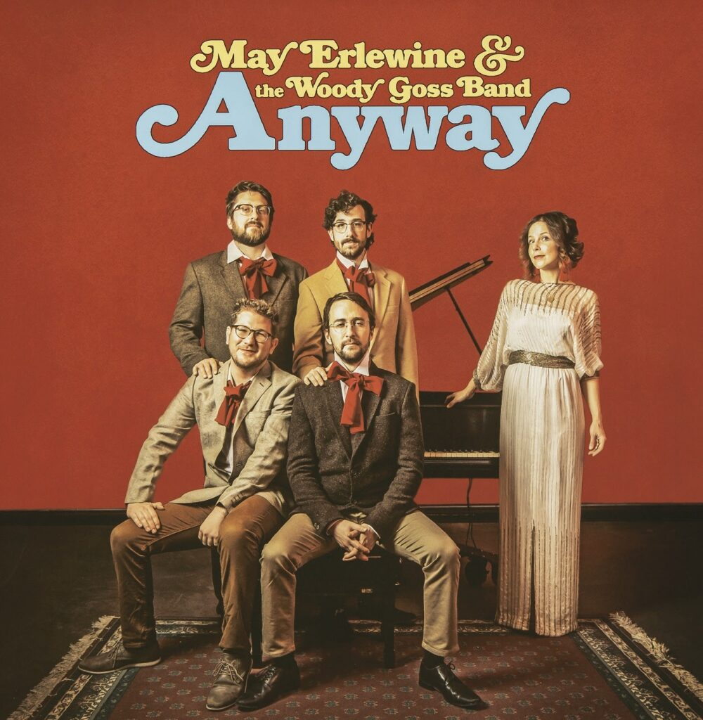 May Erlewine & The Woody Goss Band – Anyway (★★★½): Levendige retrogloed