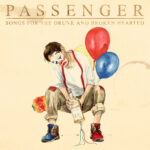 "Nieuwe single Passenger - ""A Song for the Drunk and Broken Hearted"""