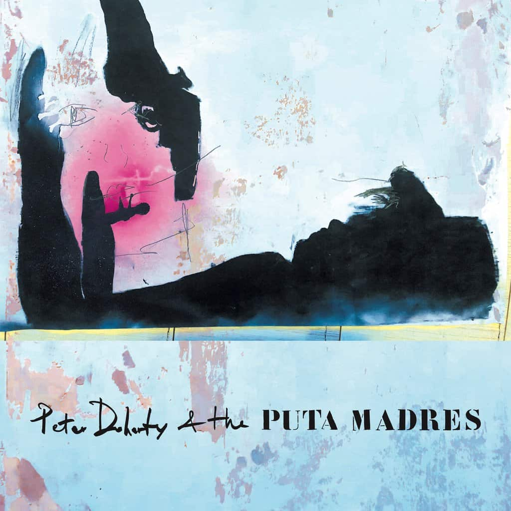 Pete Doherty & The Puta Madres – Pete Doherty & The Puta Madres (★★★½): Opbeurende nonchalance
